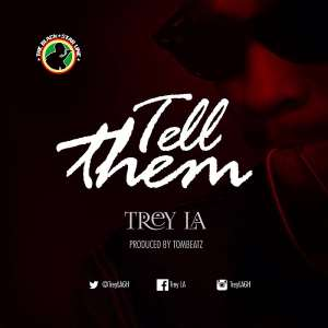 "Lyrics to ""Tell them"" written by Dumenu Charles Selorm pka Trey LA"