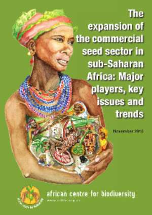 Enclosing Africa's commons: dramatic seed industry expansion in Africa