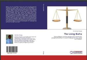 """""""The Living Biafra:"""" The Settled Answer to the Falsehood called Nigeria. Get Your Copy Now and Be Glad You Did"""