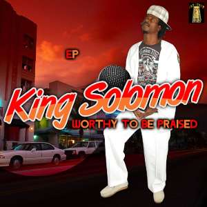 JahLight Recording Artiste, King Solomon, Releases First EP Entitled' 'Worthy To Be Praised'.