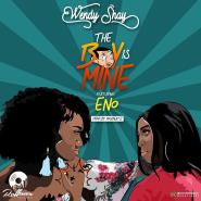 Wendy Shay - The Boy Is Mine Feat. Eno