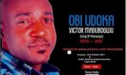 Celebrities Set to Hold Candle Light Procession for late Actor, Obi Madubogwu