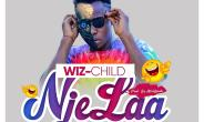 Wiz Child drops his much anticipated banger dubbed Njelaa