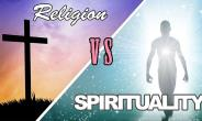 Religiosity Versus Spirituality
