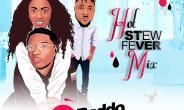 Mixtape: Dj Baddo Hot Stew Fever Mix