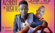 Xzybyt drops his much-anticipated single dubbed 'Love Me' which features Bush K
