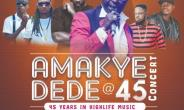 Amakye Dede @ 45 Concert: Sarkodie, Ofori Amponsah, Lilwin, Others To Rock Fans