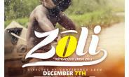 Zoli The Movie Premieres On 7th December At Global cinemas