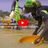 The Forgotten Gold Miners of Eastern Cameroon