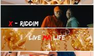 X-Riddim Drops Official Video For Live My Life