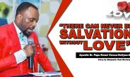 """""""There Can Never Be Salvation Without Love"""" - Pastor"""