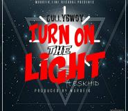 Gullybwoy Drops 'Turn On The Light' Which Features Eskhid