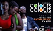 'Colours Colours' Play Hits National Theatre