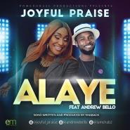 New Music: Alaye By Joyful Praise