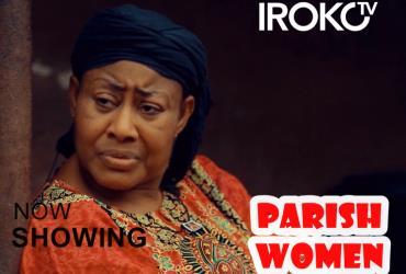 Ngozi Ezeonu, Rita Edochie Star The Bad Role In Parish Women