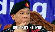 God Isn't Stupid, Mr. President!