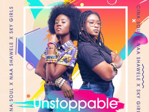"Cina Soul Drops ""Unstoppable"" feat. Naa Shawele & SKY Girls"