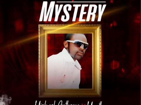 """Micheal Anthony Releases """"Mystery"""" Ft. Martha"""