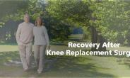 Recovery After Knee ReplacementSurgery