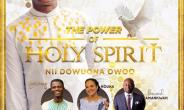 "Nii Dowuona Owoo set to release ""The Power of Holy Spirit"" Album"