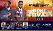 Prophetic Activation 2018 slated for 23rd September to 28 September by Destiny House Spintex Road
