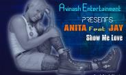 Anita Feat Jay - Show Me Love