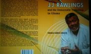 LAUNCH OF JJ RAWLINGS AND THE DEMOCRATIC TRANSITION IN GHANA