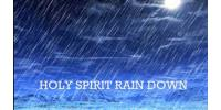 Rain of Holy Spirit